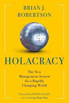 Holacracy - Robertson, Brian J.