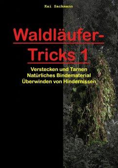 Waldläufer-Tricks 1 - Sackmann, Kai