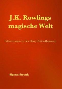 9783738605181 - Strunk, Sigrun: J.K. Rowlings magische Welt - Buch