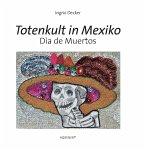Totenkult in Mexiko