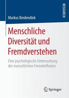 Menschliche Diversität und Fremdverstehen - Bredendiek, Markus