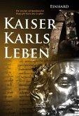 Kaiser Karls Leben. Die einzige zeitgenössische Biografie Karls des Großen (eBook, ePUB)