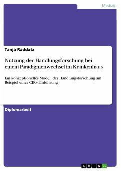 Nutzung der Handlungsforschung bei einem Paradigmenwechsel im Krankenhaus (eBook, PDF)
