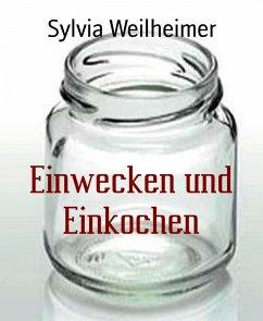 Einwecken und Einkochen (eBook, ePUB)