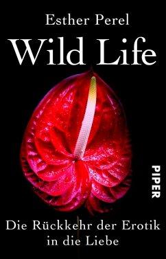 Wild Life (eBook, ePUB) - Perel, Esther