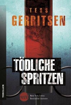 Tödliche Spritzen (eBook, ePUB) - Gerritsen, Tess