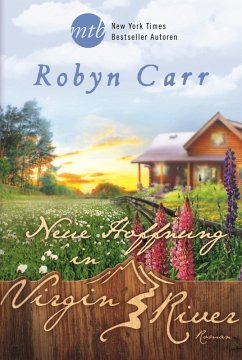 Neue Hoffnung in Virgin River / Virgin River Bd.18 (eBook, ePUB) - Carr, Robyn