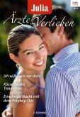 Ich will doch nur dich! & Küsse für die Traumfrau & Eine heiße Nacht mit dem Playboy-Doc / Julia Ärzte zum Verlieben Bd.76 (eBook, ePUB)