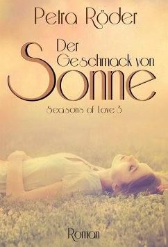 Der Geschmack von Sonne - Seasons of Love Reihe / Band 3 (eBook, ePUB)