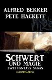 Schwert und Magie: Zwei Fantasy Sagas (eBook, ePUB)