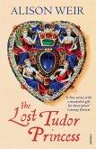 The Lost Tudor Princess (eBook, ePUB)