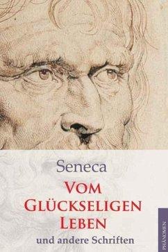 Vom glückseligen Leben und andere Schriften (eBook, ePUB) - Seneca