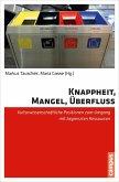 Knappheit, Mangel, Überfluss (eBook, PDF)