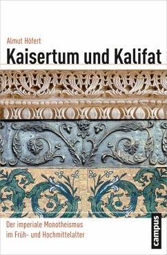 Kaisertum und Kalifat (eBook, ePUB) - Höfert, Almut