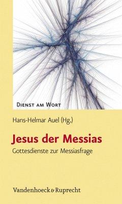 Jesus der Messias. Gottesdienste zur Messiasfrage. (= Dienst am Wort, Band 134).