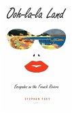 Ooh-La-La Land: Escapades on the French Riviera