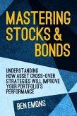 Mastering Stocks and Bonds: Understanding How Asset Cross-Over Strategies Will Improve Your Portfolio's Performance