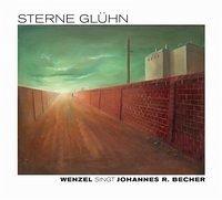 ´´Sterne glühn´´ - Wenzel singt Johannes R. Becher