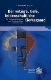 Der witzige, tiefe, leidenschaftliche Kierkegaard (eBook, PDF)