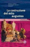 La costruzione del mito augusteo (eBook, PDF)