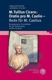M. Tullius Cicero: Oratio pro M. Caelio - Rede für M. Caelius (eBook, PDF)