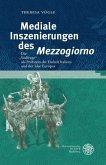 Mediale Inszenierungen des ,Mezzogiorno' (eBook, PDF)