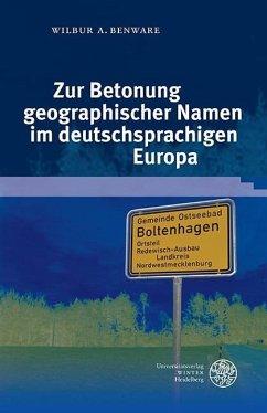 Zur Betonung geographischer Namen im deutschsprachigen Europa (eBook, PDF) - Benware, Wilbur A.