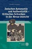 Zwischen Autonomie und Authentizität - Kritisches Schreiben in der ,Revue blanche' (eBook, PDF)