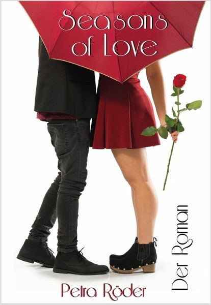 Seasons of Love - Der Roman (eBook, ePUB) - Röder, Petra