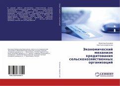 Jekonomicheskij mehanizm kreditovaniya sel'skohozyajstvennyh organizacij - Kuz'mina, Valentina; Sharopatova, Anastasiya