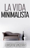 La Vida Minimalista (eBook, ePUB)