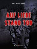 Auf Liebe stand Tod (eBook, PDF)