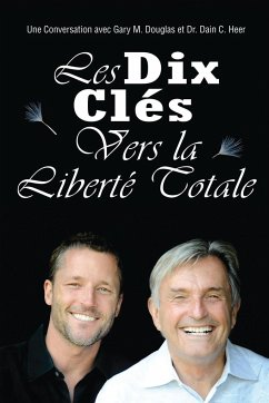 Les Dix Cle´s Vers La Liberte´ Totale - Ten Keys To Total Freedom French