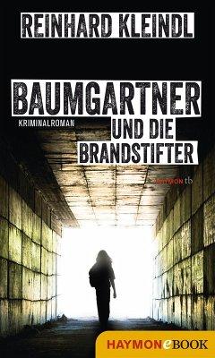 Baumgartner und die Brandstifter (eBook, ePUB) - Kleindl, Reinhard