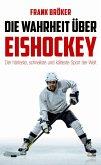 Die Wahrheit über Eishockey (eBook, ePUB)