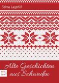 Alte Geschichten aus Schweden - Schwedische Erzählungen und skandinavische Märchen aus Großmutters Zeit (Illustrierte Ausgabe) (eBook, ePUB)