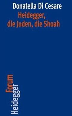 Heidegger, die Juden, die Shoah - Di Cesare, Donatella