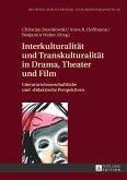 Interkulturalität und Transkulturalität in Drama, Theater und Film