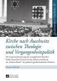 Kirche nach Auschwitz zwischen Theologie und Vergangenheitspolitik