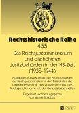 Das Reichsjustizministerium und die höheren Justizbehörden in der NS-Zeit (1935-1944)