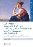 Der Verleger Johann Friedrich Cotta (1764-1832) als Kulturvermittler zwischen Deutschland und Frankreich