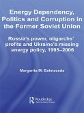 Energy Dependency, Politics and Corruption in the Former Soviet Union (eBook, PDF)