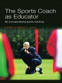 The Sports Coach as Educator (eBook, PDF)