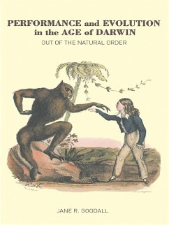 Performance and Evolution in the Age of Darwin (eBook, PDF) - Goodall, Jane