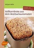 Vollkornbrote aus dem Brotbackautomaten (eBook, ePUB)