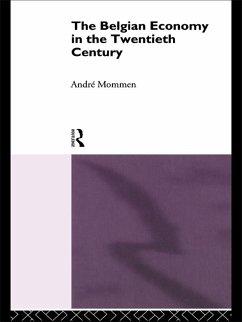 The Belgian Economy in the Twentieth Century (eBook, PDF) - Mommen, Andre