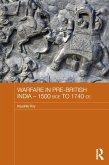 Warfare in Pre-British India - 1500BCE to 1740CE (eBook, PDF)