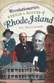 Revolutionaries, Rebels and Rogues of Rhode Island (eBook, ePUB)