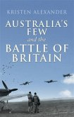 Australia's Few and the Battle of Britain (eBook, ePUB)