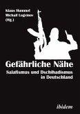Gefährliche Nähe. Salafismus und Dschihadismus in Deutschland (eBook, ePUB)